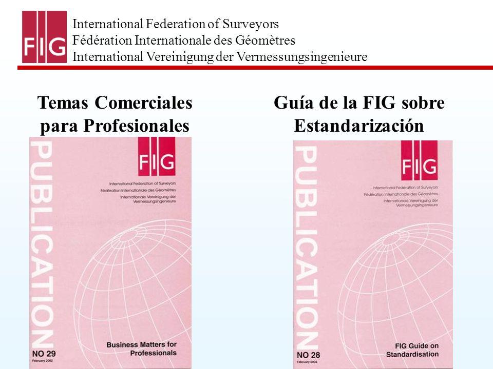 International Federation of Surveyors Fédération Internationale des Géomètres International Vereinigung der Vermessungsingenieure Temas Comerciales pa