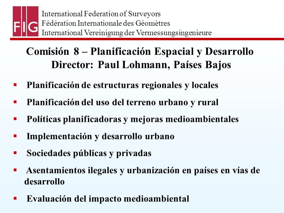 International Federation of Surveyors Fédération Internationale des Géomètres International Vereinigung der Vermessungsingenieure Planificación de est