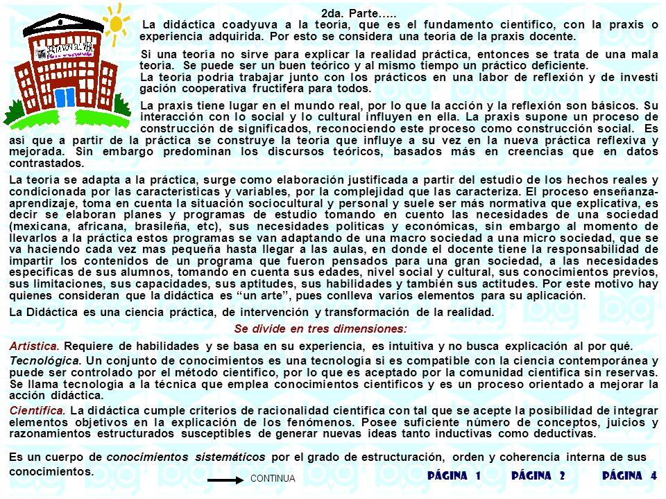 VIENE DE LA PÁGINA 3… Tiene un carácter explicativo, con los fenómenos que se relacionan con su objeto en términos de leyes y principios que se van superando sucesivamente.