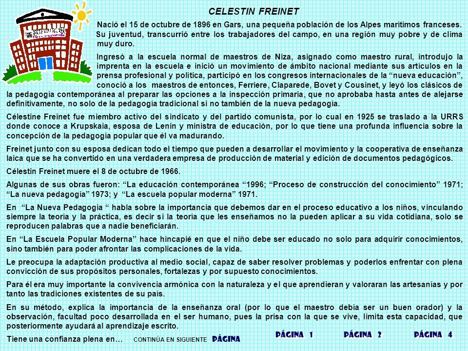 CELESTIN FREINET Nació el 15 de octubre de 1896 en Gars, una pequeña población de los Alpes marítimos franceses. Su juventud, transcurrió entre los tr