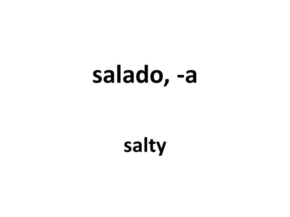 salado, -a salty