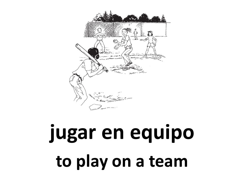 jugar en equipo to play on a team