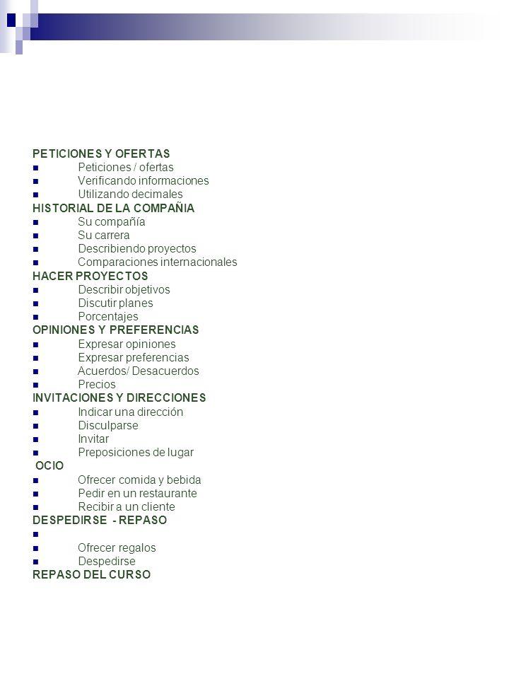 PETICIONES Y OFERTAS Peticiones / ofertas Verificando informaciones Utilizando decimales HISTORIAL DE LA COMPAÑIA Su compañía Su carrera Describiendo