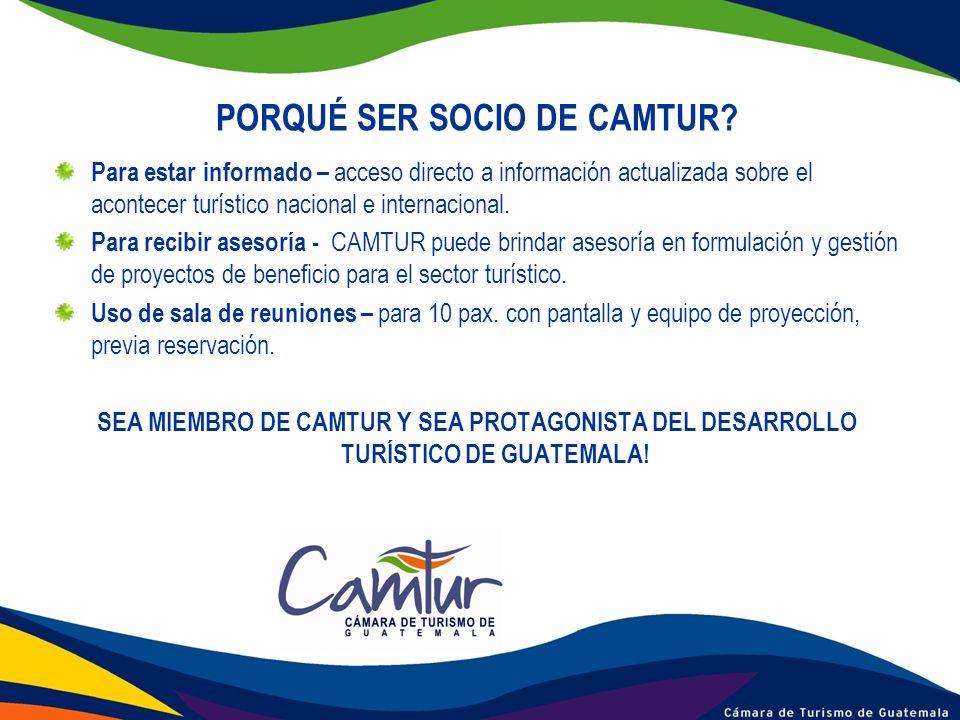 PORQUÉ SER SOCIO DE CAMTUR? Para estar informado – acceso directo a información actualizada sobre el acontecer turístico nacional e internacional. Par