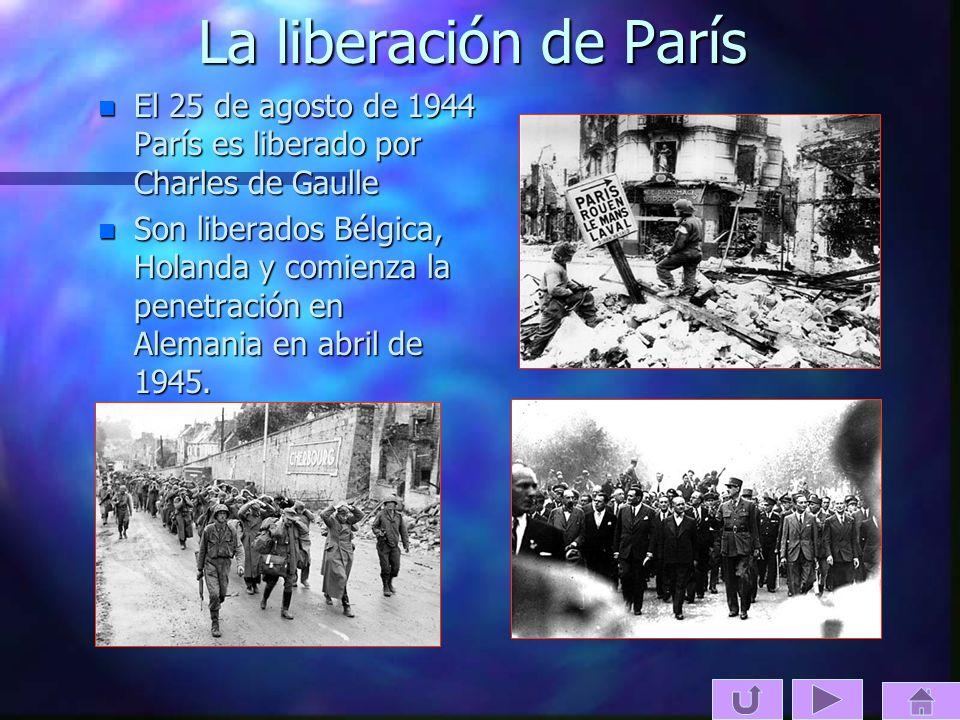 La liberación de París n El 25 de agosto de 1944 París es liberado por Charles de Gaulle n Son liberados Bélgica, Holanda y comienza la penetración en