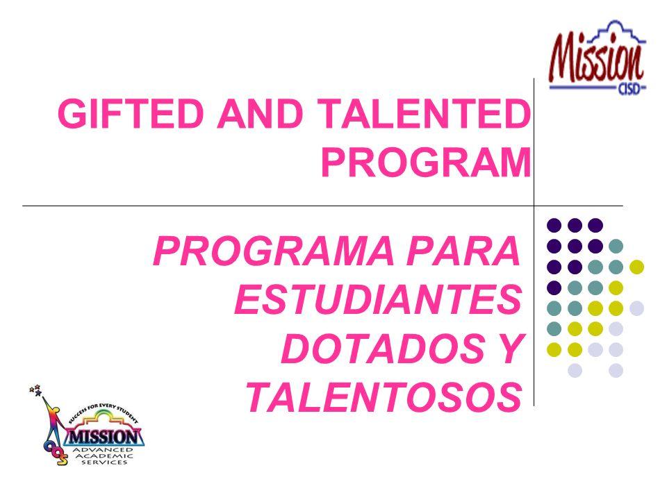 GIFTED AND TALENTED PROGRAM PROGRAMA PARA ESTUDIANTES DOTADOS Y TALENTOSOS