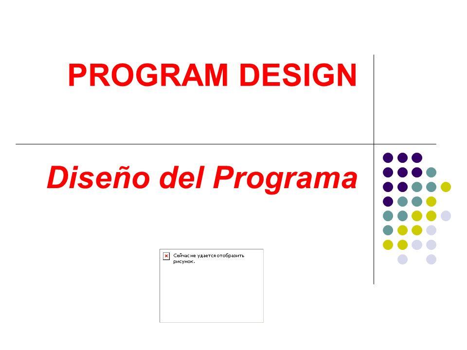Diseño del Programa PROGRAM DESIGN