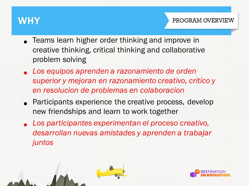 Teams learn higher order thinking and improve in creative thinking, critical thinking and collaborative problem solving Los equipos aprenden a razonam