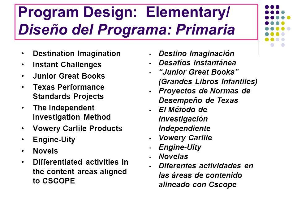 Program Design: Elementary/ Diseño del Programa: Primaria Destination Imagination Instant Challenges Junior Great Books Texas Performance Standards Pr