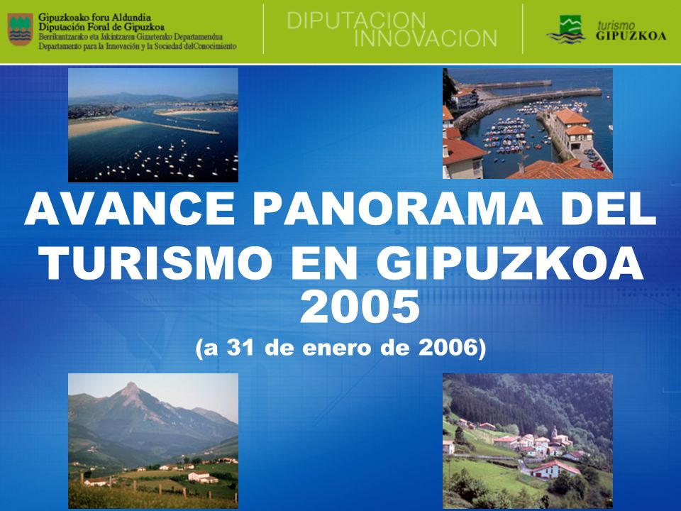 AVANCE PANORAMA DEL TURISMO EN GIPUZKOA 2005 (a 31 de enero de 2006)