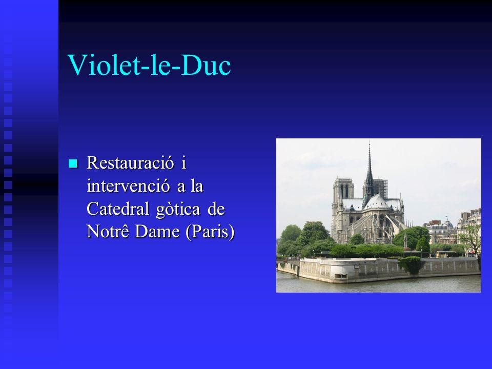 Violet-le-Duc Restauració i intervenció a la Catedral gòtica de Notrê Dame (Paris) Restauració i intervenció a la Catedral gòtica de Notrê Dame (Paris)