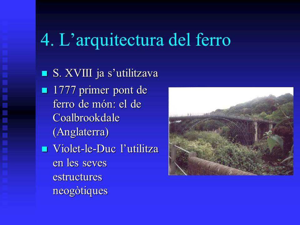 4. Larquitectura del ferro S. XVIII ja sutilitzava S.