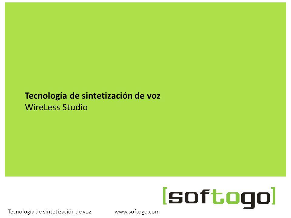Tecnología de sintetización de voz WireLess Studio www.softogo.com Tecnología de sintetización de voz
