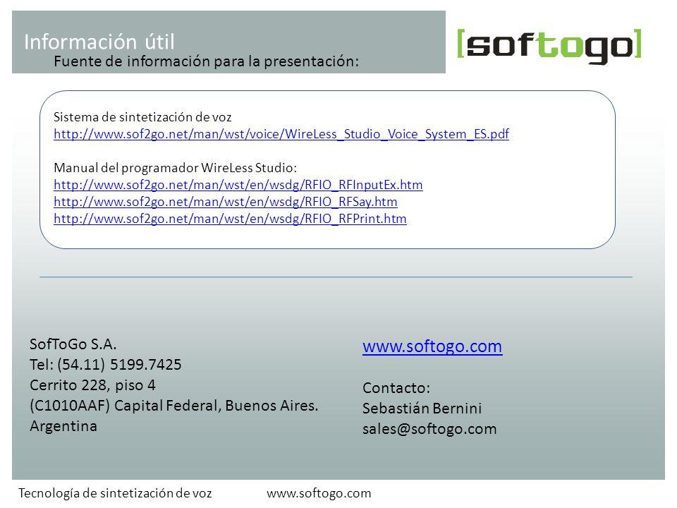 www.softogo.comTecnología de sintetización de voz Información útil www.softogo.com Contacto: Sebastián Bernini sales@softogo.com SofToGo S.A.