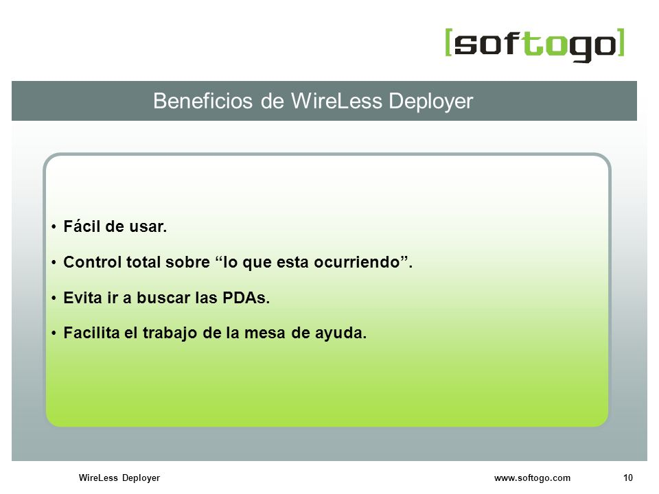 10WireLess Deployer www.softogo.com Beneficios de WireLess Deployer Fácil de usar.