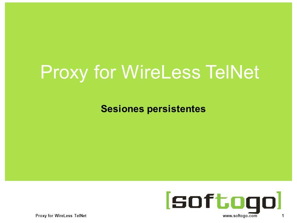 2Proxy for WireLess TelNet www.softogo.com ¿Quiénes somos.