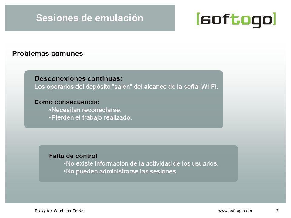 3Proxy for WireLess TelNet www.softogo.com Sesiones de emulación Problemas comunes Desconexiones continuas: Los operarios del depósito salen del alcan