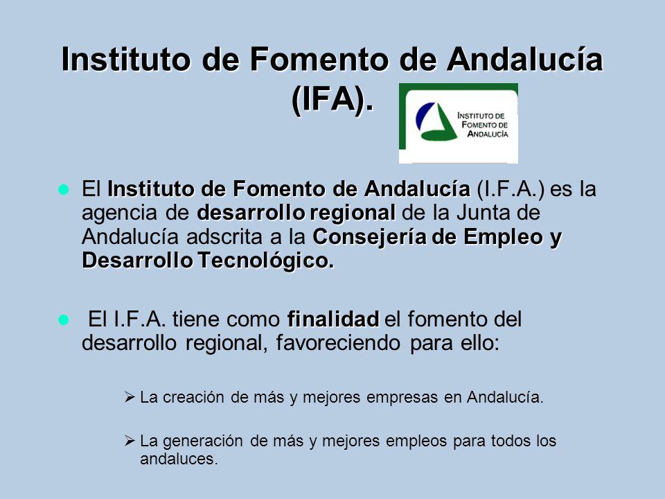 Instituto de Fomento de Andalucía (IFA). Instituto de Fomento de Andalucía desarrollo regional Consejería de Empleo y Desarrollo Tecnológico. El Insti