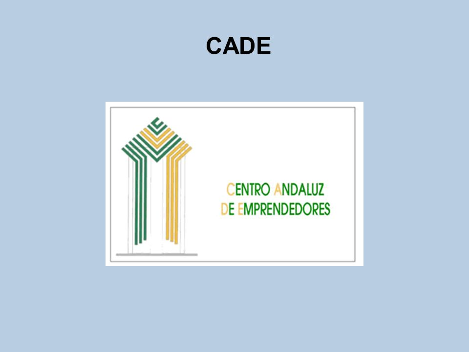 CADE Características Se ubica en el Parque Tecnológico de Andalucía Cuenta con modernas instalaciones Pretende ser el instrumento de integración e impulso de todas las medidas que fomentan la cultura emprendedora en Andalucía Fomenta la aparición de nuevos emprendedores Apoyo a la generación de iniciativas, plan de negocio, lanzamiento y mantenimiento de los emprendedores