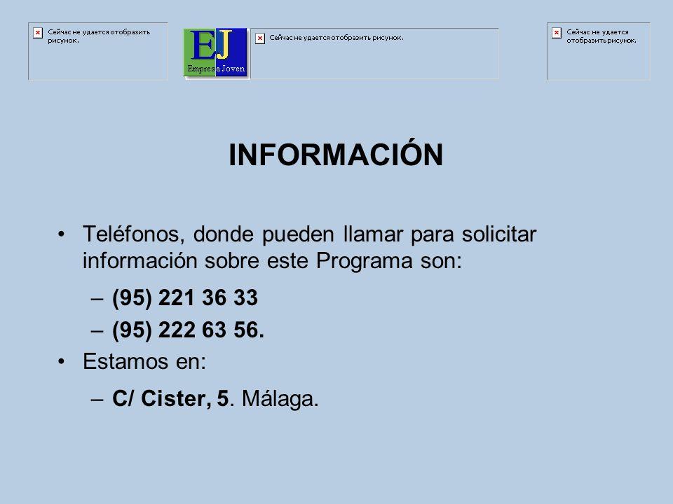 INFORMACIÓN Teléfonos, donde pueden llamar para solicitar información sobre este Programa son: –(95) 221 36 33 –(95) 222 63 56.