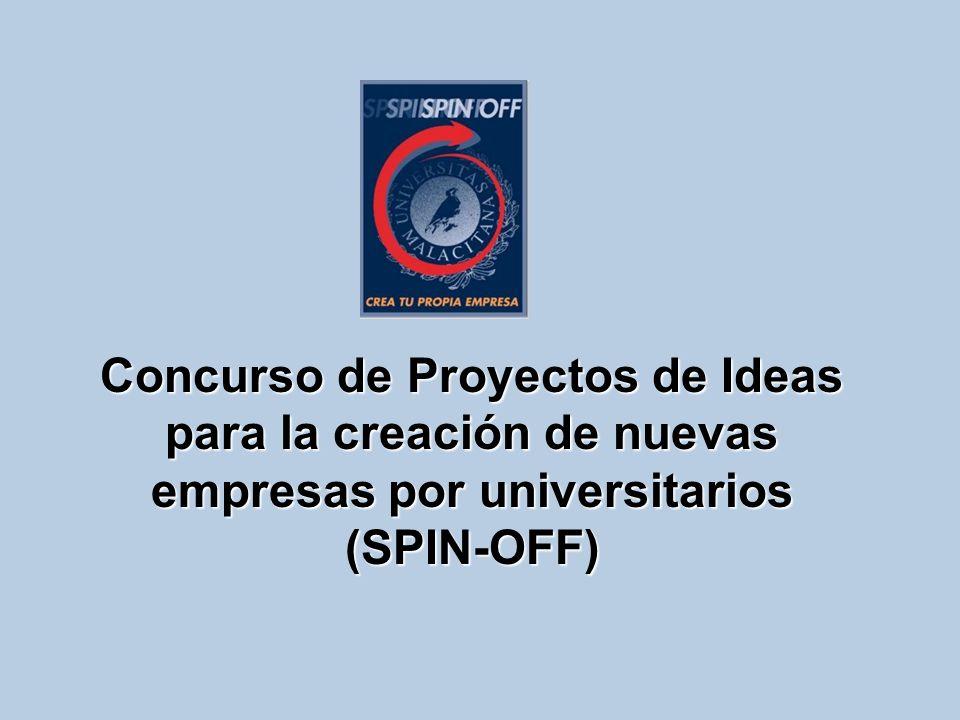 SPIN-OFF innovación empresarial Impulsar la innovación empresarial promoviendo la constitución de nuevas empresas, productos ó materiales.