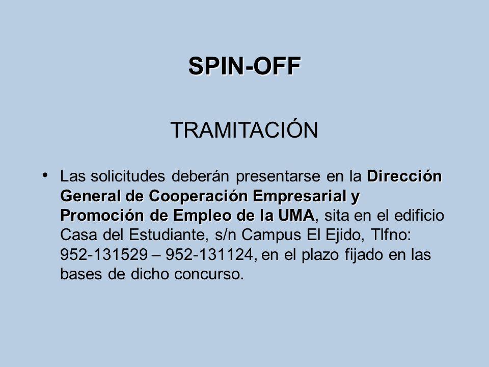 SPIN-OFF Dirección General de Cooperación Empresarial y Promoción de Empleo de la UMA Las solicitudes deberán presentarse en la Dirección General de C