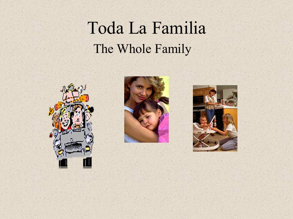 Toda La Familia The Whole Family