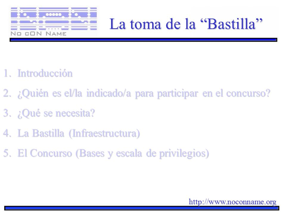 http://www.noconname.org La toma de la Bastilla 1.Introducción 1.1 ¿Qué es la toma de la bastilla.