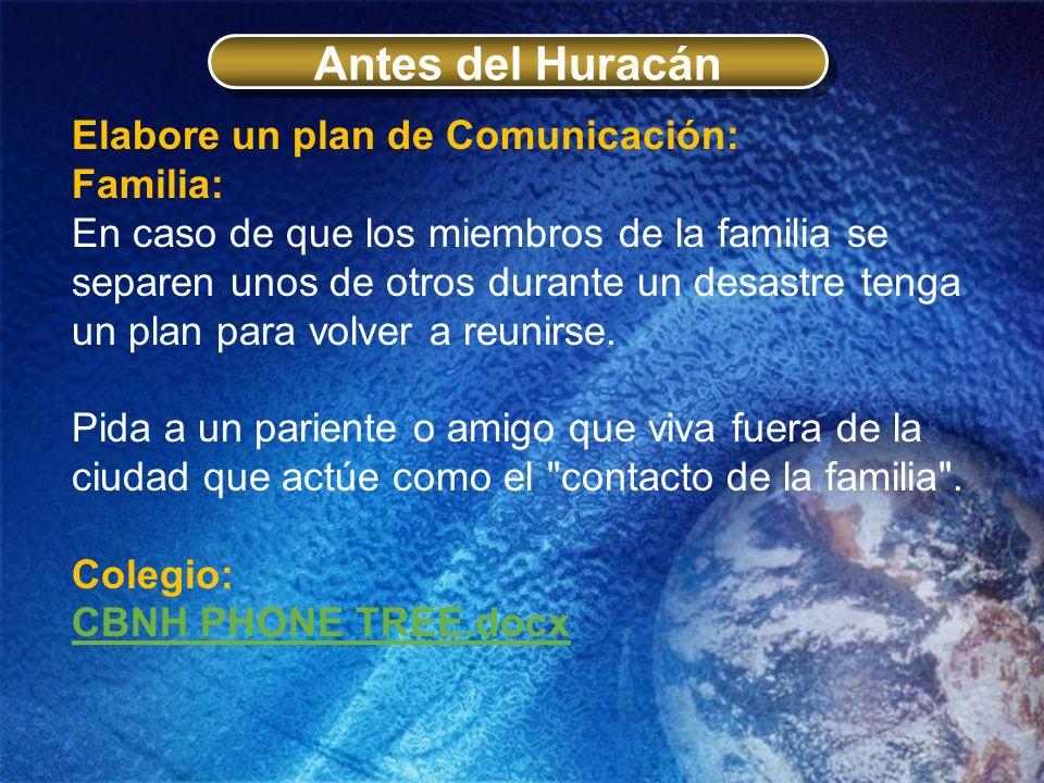 Antes del Huracán Elabore un plan de Comunicación: Familia: En caso de que los miembros de la familia se separen unos de otros durante un desastre ten