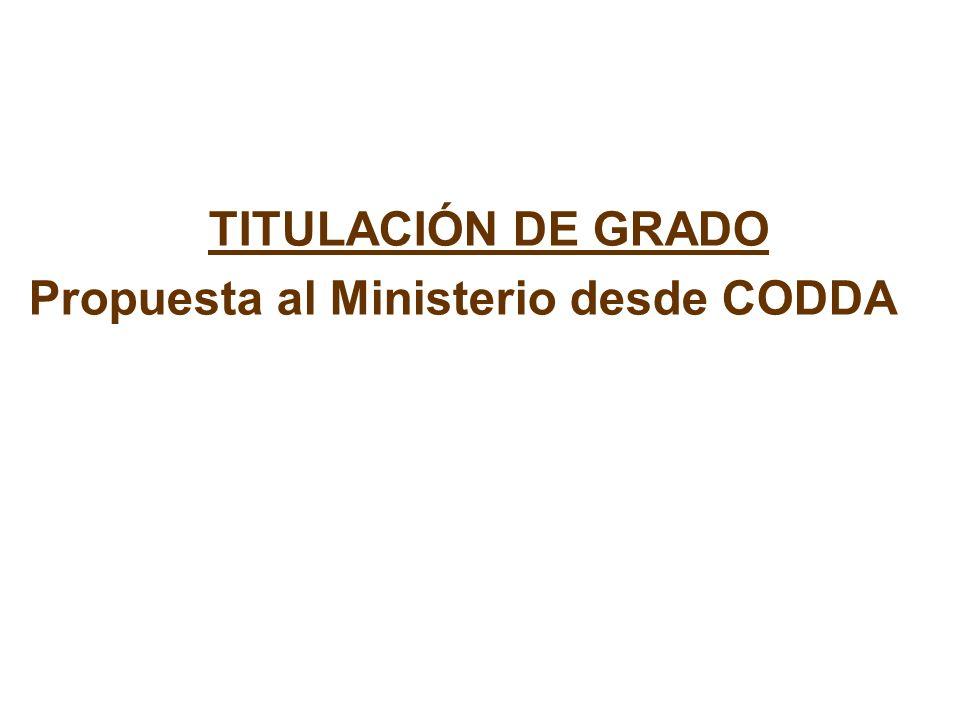 TITULACIÓN DE GRADO Propuesta al Ministerio desde CODDA