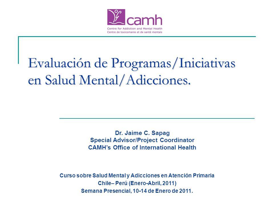Evaluación de Programas/Iniciativas en Salud Mental/Adicciones. Curso sobre Salud Mental y Adicciones en Atención Primaria Chile– Perú (Enero-Abril, 2