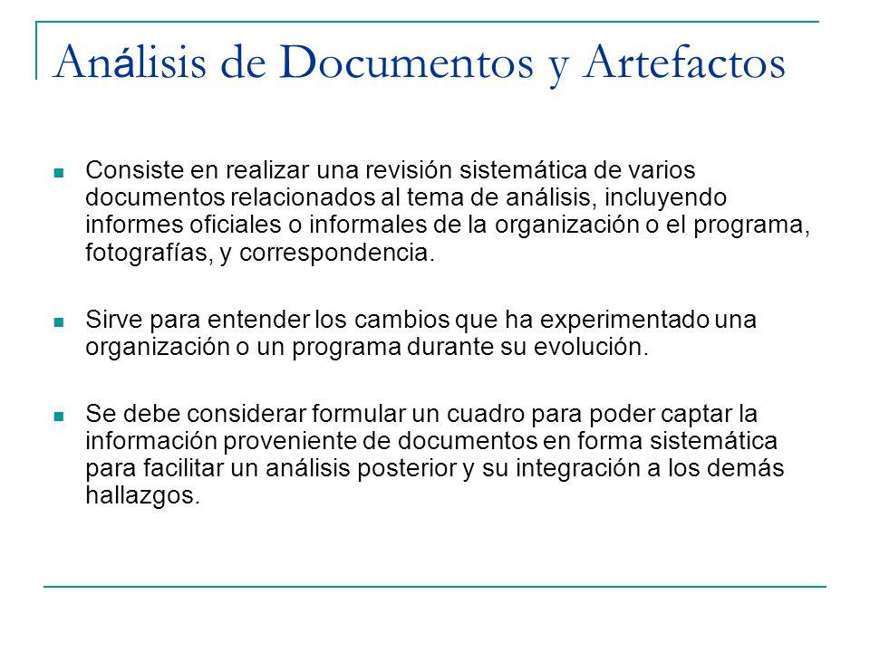 An á lisis de Documentos y Artefactos Consiste en realizar una revisión sistemática de varios documentos relacionados al tema de análisis, incluyendo