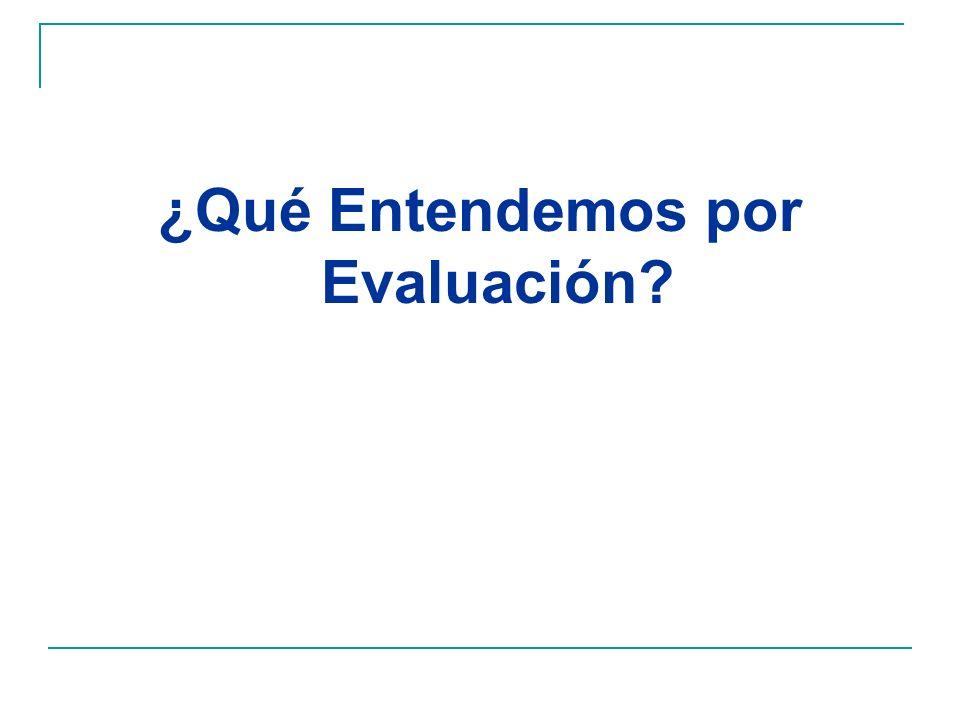 ¿Qué Entendemos por Evaluación?
