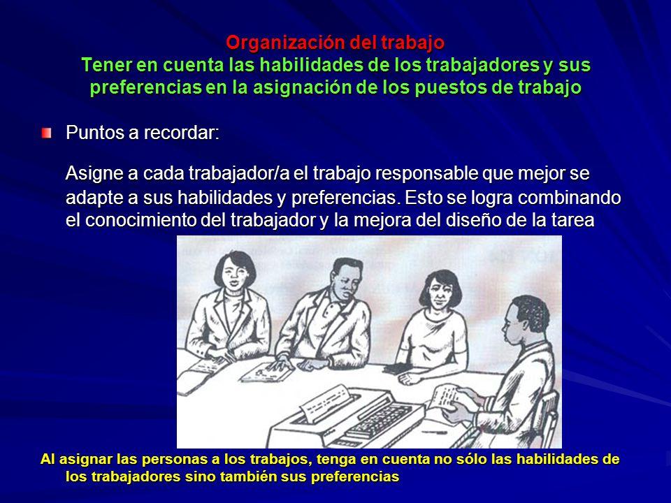 Organización del trabajo Tener en cuenta las habilidades de los trabajadores y sus preferencias en la asignación de los puestos de trabajo Puntos a re