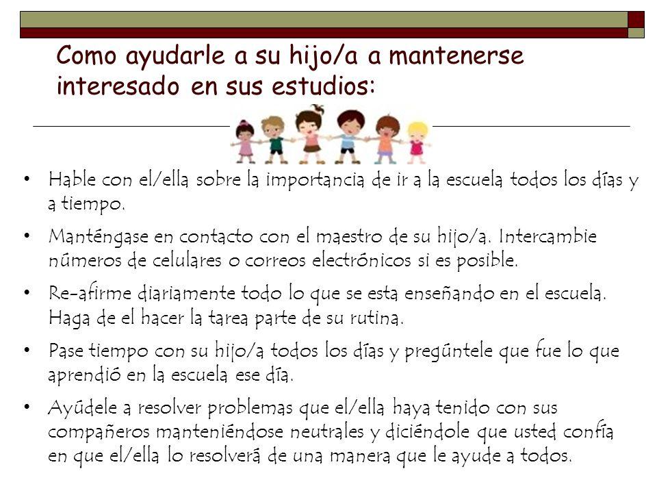 Como ayudarle a su hijo/a a mantenerse interesado en sus estudios: Hable con el/ella sobre la importancia de ir a la escuela todos los días y a tiempo