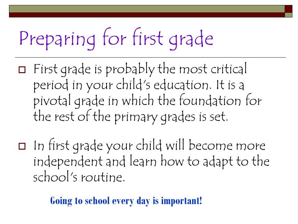 Preparándose para el primer grado El primer grado es probablemente el periodo más critico en la educación de su hijo/a.