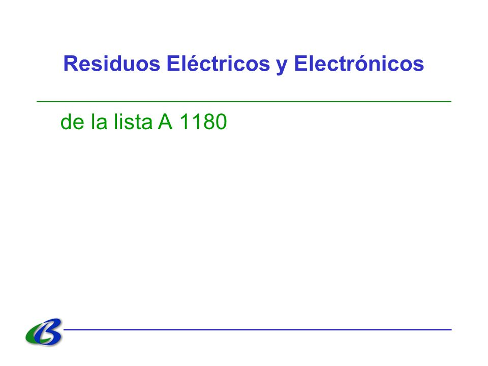 Residuos Eléctricos y Electrónicos de la lista A 1180