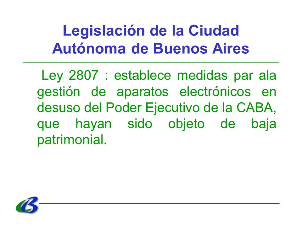 Legislación de la Ciudad Autónoma de Buenos Aires Ley 2807 : establece medidas par ala gestión de aparatos electrónicos en desuso del Poder Ejecutivo