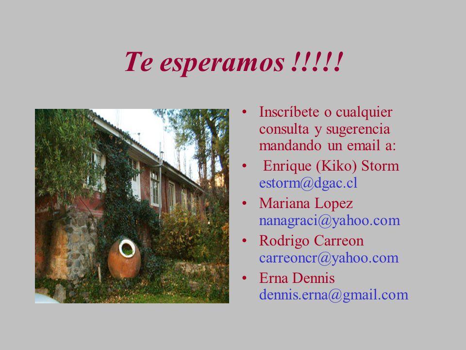 Te esperamos !!!!! Inscríbete o cualquier consulta y sugerencia mandando un email a: Enrique (Kiko) Storm estorm@dgac.cl Mariana Lopez nanagraci@yahoo