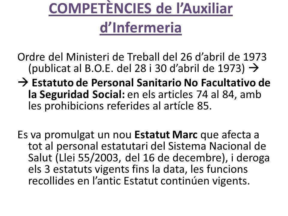 COMPETÈNCIES de lAuxiliar dInfermeria Ordre del Ministeri de Treball del 26 dabril de 1973 (publicat al B.O.E.