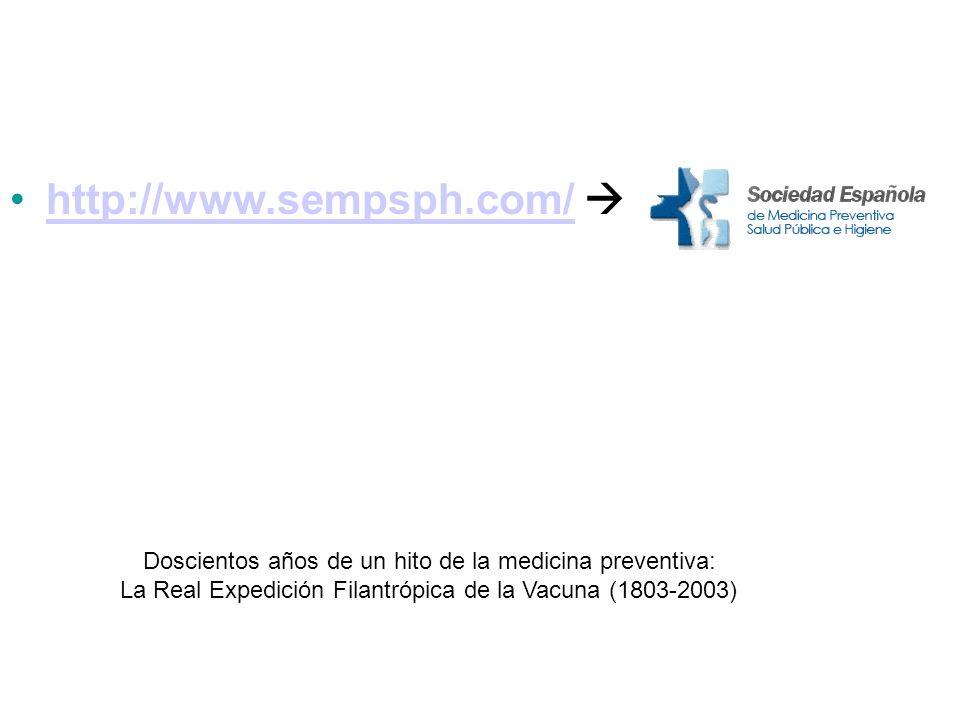 http://www.sempsph.com/ Doscientos años de un hito de la medicina preventiva: La Real Expedición Filantrópica de la Vacuna (1803-2003)