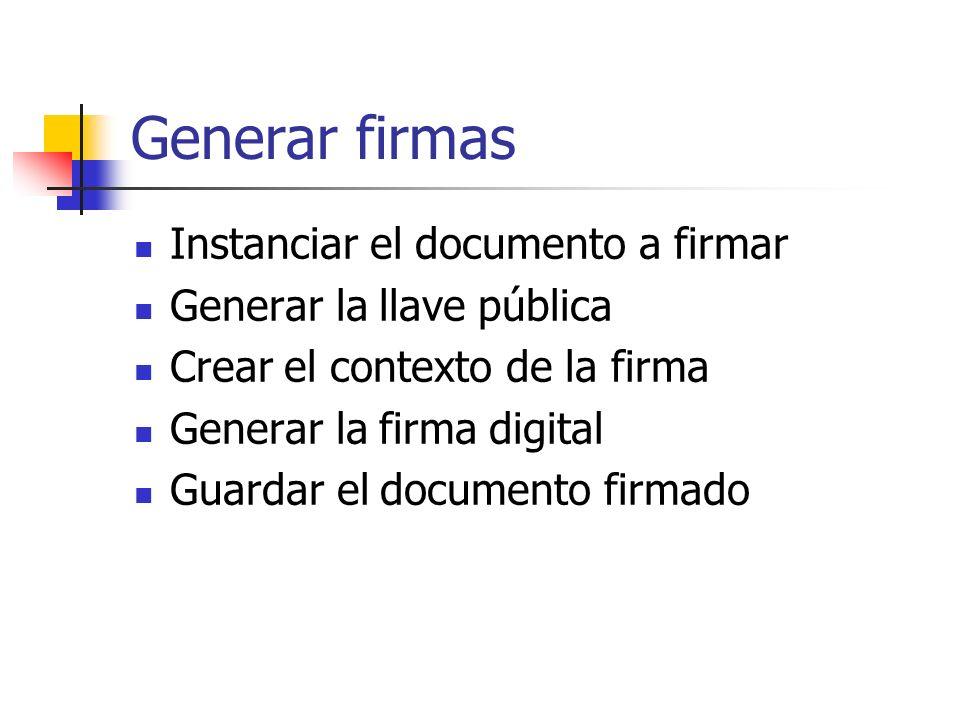 Generar firmas Instanciar el documento a firmar Generar la llave pública Crear el contexto de la firma Generar la firma digital Guardar el documento f