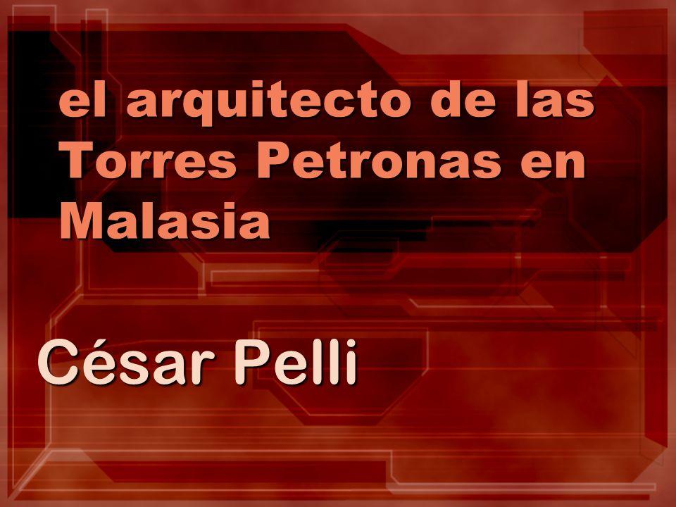 el arquitecto de las Torres Petronas en Malasia César Pelli
