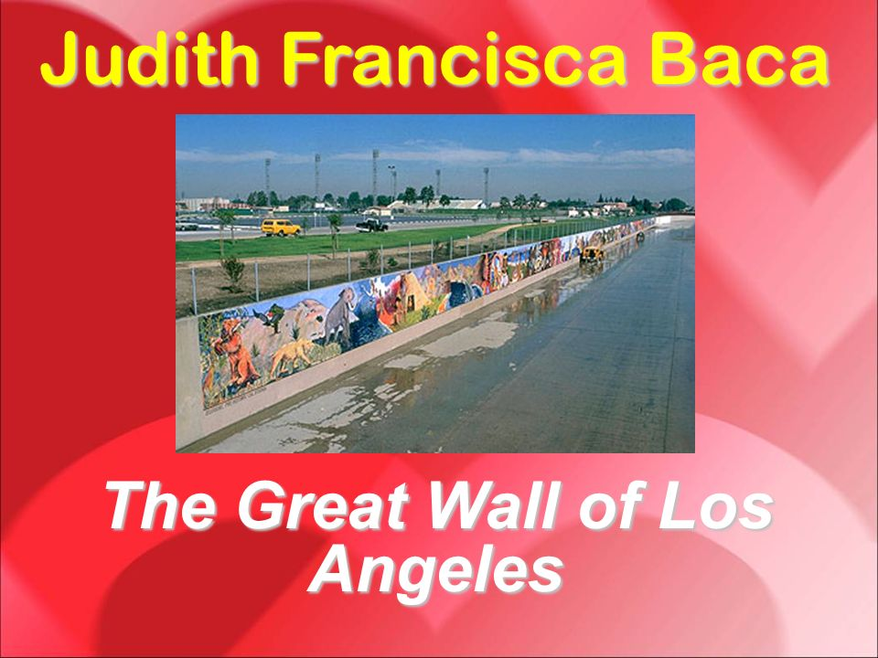 Judith Francisca Baca The Great Wall of Los Angeles