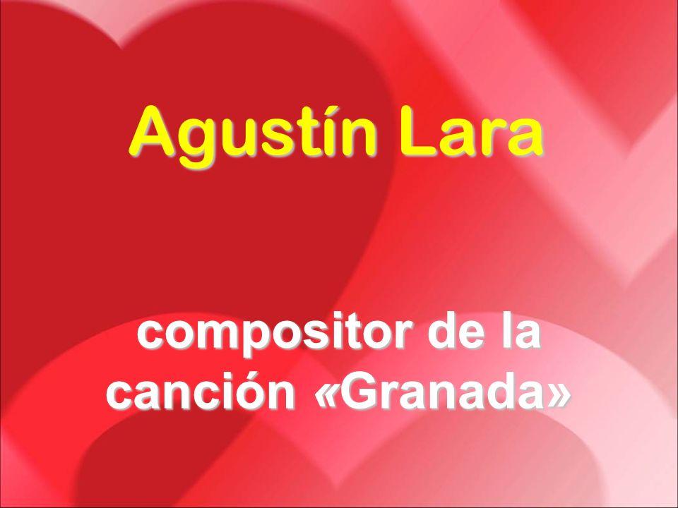 Agustín Lara compositor de la canción «Granada»