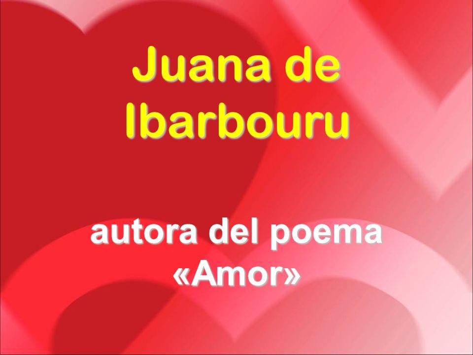 Juana de Ibarbouru autora del poema «Amor»