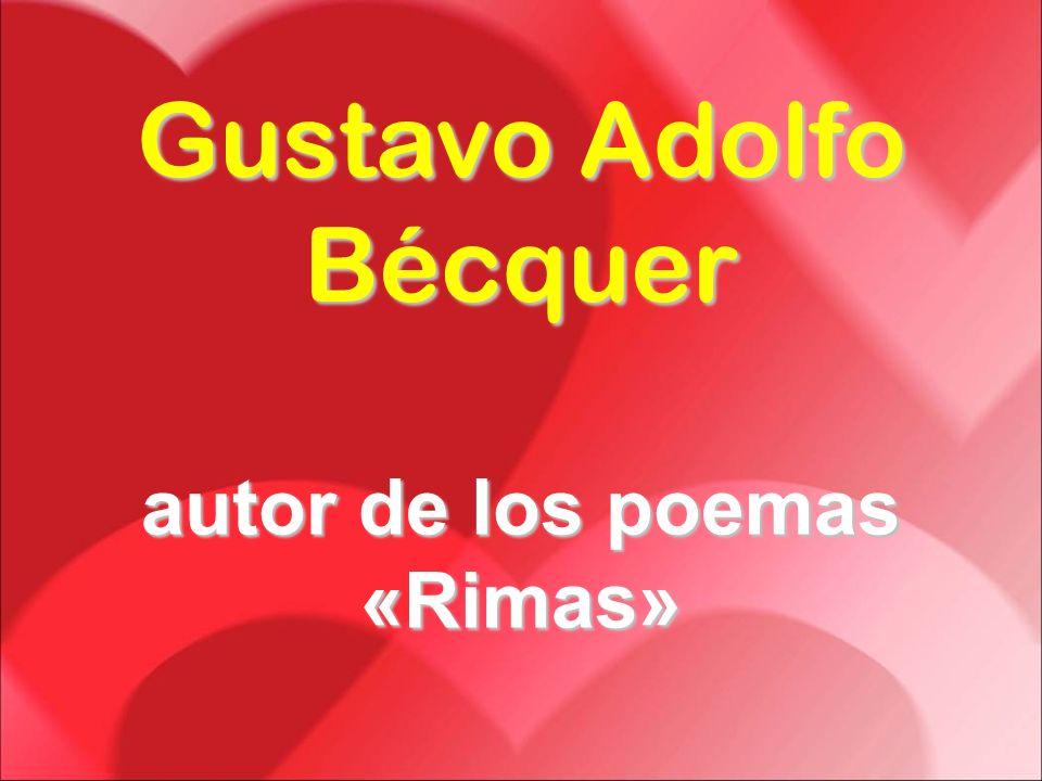 Gustavo Adolfo Bécquer autor de los poemas «Rimas»