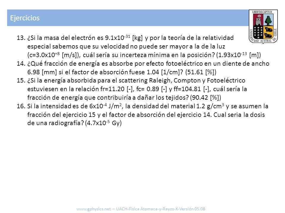 13.¿Si la masa del electrón es 9.1x10 -31 [kg] y por la teoría de la relatividad especial sabemos que su velocidad no puede ser mayor a la de la luz (