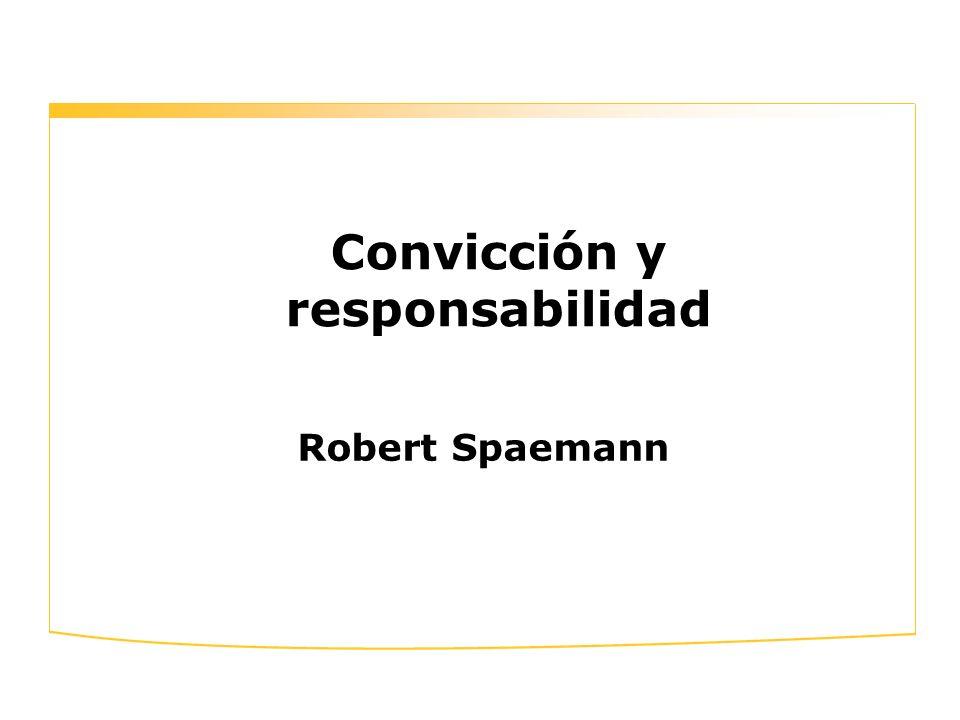 Robert Spaemann Convicción y responsabilidad
