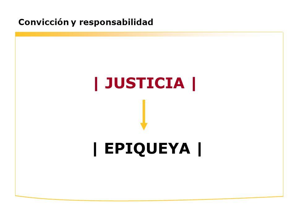 Convicción y responsabilidad | JUSTICIA | | EPIQUEYA |